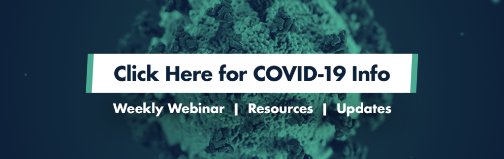 [Image Text] Click here for COVID-19 Info. Weekly Webinar, Resources, Updates.